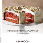 Cs, CAREservice Il-librodi-ricette-per-KENWOOD-CHEF-70-Ricette-Originali-150x150 Kenwood | Ricettario - Il libro di ricette per KENWOOD CHEF - 70 Ricette Originali Kenwood Ricette  Ricettario