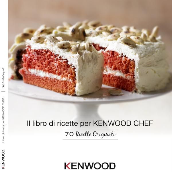 Cs, CAREservice Il-librodi-ricette-per-KENWOOD-CHEF-70-Ricette-Originali Kenwood | Ricettario - Il libro di ricette per KENWOOD CHEF - 70 Ricette Originali Kenwood Ricette Ricettario